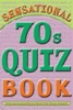 Sensational 70s Quiz Book