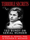 Terrible Secrets Ted Bundy On Serial Murder Enhanced Edition