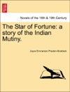 The Star Of Fortune A Story Of The Indian Mutiny Vol I