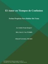 El Amor En Tiempos De Confusion: Fechas Propicias Para Hablar Del Tema
