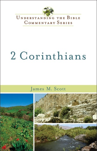 James M. Scott - 2 Corinthians (Understanding the Bible Commentary Series)