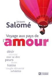 Voyage aux pays de l'amour - Jacques Salomé