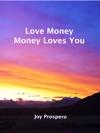 Love Money Money Loves You