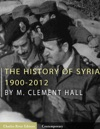 The History Of Syria 1900-2012