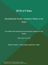 BYD Of China: Electrifying The World's Automotive Market (Case Study)