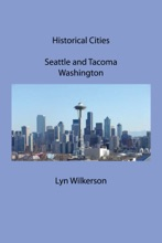 Historical Cities-Seattle And Tacoma, Washington