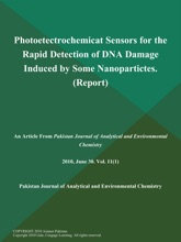 Photoetectrochemicat Sensors For The Rapid Detection Of DNA Damage Induced By Some Nanopartictes (Report)