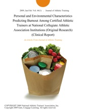 Personal and Environmental Characteristics Predicting Burnout Among Certified Athletic Trainers at National Collegiate Athletic Association Institutions (Original Research) (Clinical Report)