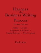 Harness the Business Writing Process Fourth Edition Email -- Letters -- Proposals & Reports -- Media Releases -- Web Content