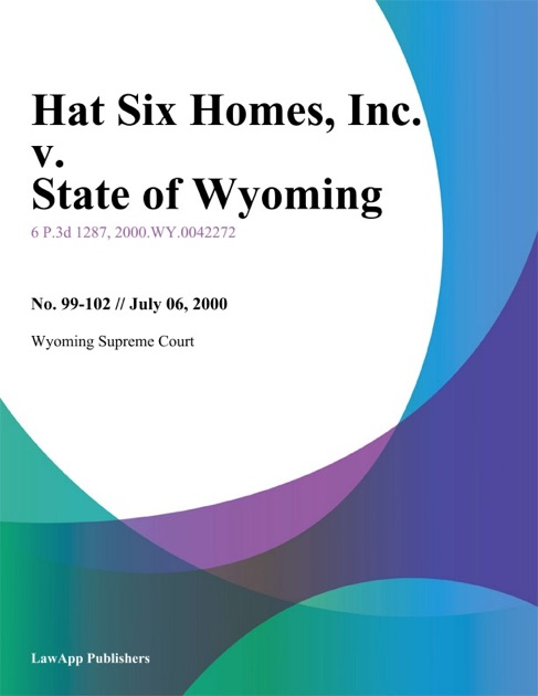 Hat Six Homes, Inc  v  State of Wyoming, Department of Labor, Unemployment  Insurance Commission by Wyoming Supreme Court on Apple Books