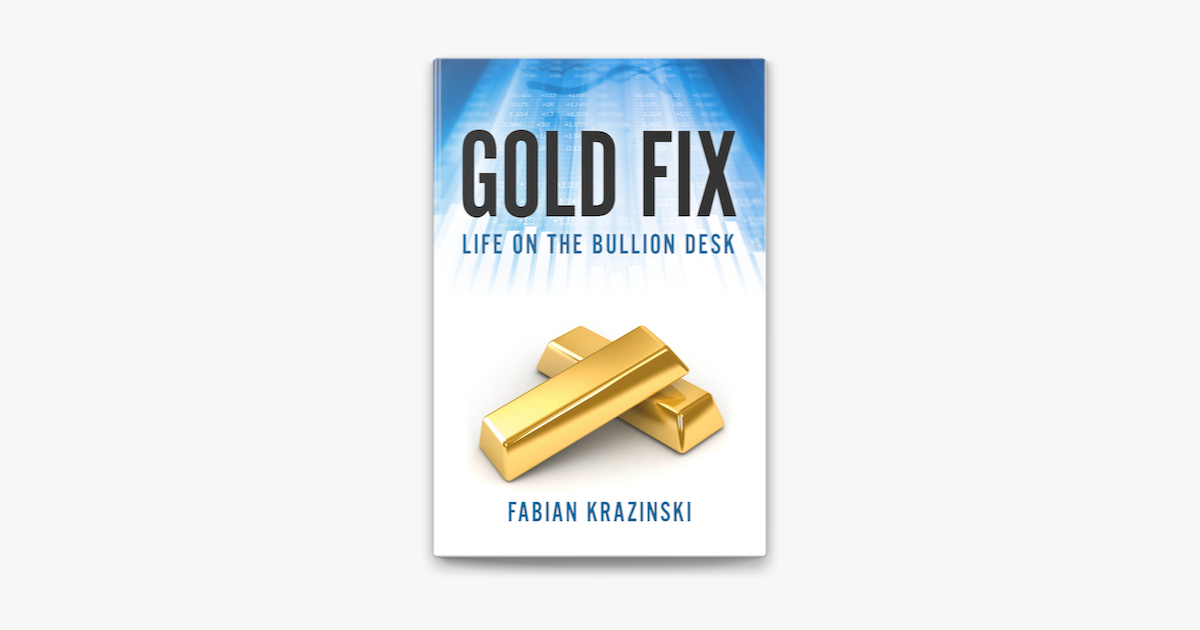 Gold Fix Life On The Bullion Desk