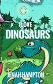 I Love Dinosaurs (Illustrated Children's Book Ages 2-5)