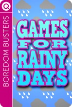Boredom Busters: Games for Rainy Days