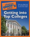 The Complete Idiots Guide To Getting Into Top Colleges