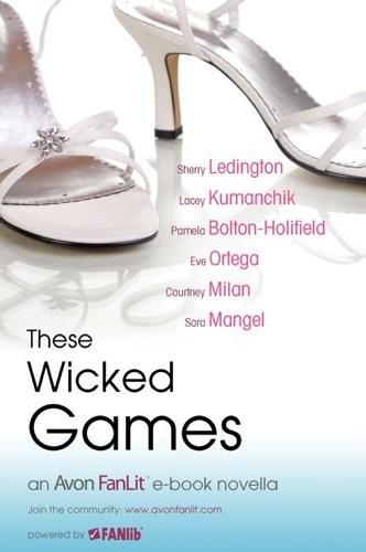 Sherry Ledington, Lacey Kumanchik, Courtney Milan, Eve Ortega, Pamela Bolton-holifield & Sara Mangel - These Wicked Games