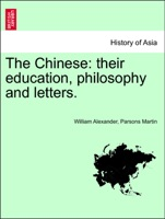 The Chinese: their education, philosophy and letters.