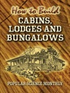 How To Build Cabins Lodges And Bungalows