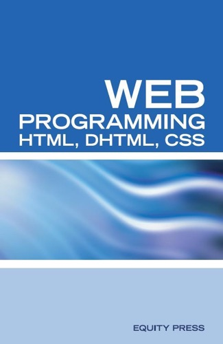 Web Programming Interview Questions with HTML DHTML and CSS HTML DHTML CSS Interview and Certification Review