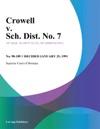 Crowell V Sch Dist No 7