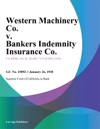 Western Machinery Co V Bankers Indemnity Insurance Co
