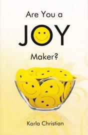 ARE YOU A JOY MAKER?