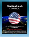 Air Force Doctrine Document 6-0 Command And Control - C2 Processes Planning Technology Training Transfer Of Forces And Command Authority