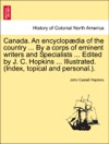 Canada An Encyclopdia Of The Country  By A Corps Of Eminent Writers And Specialists  Edited By J C Hopkins  Illustrated Index Topical And Personal VOLUME II