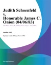 Judith Schoenfeld V Honorable James C Onion