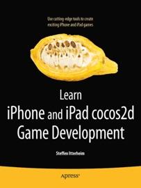 Learn iPhone and iPad cocos2d Game Development - Steffen Itterheim