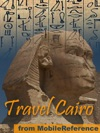 Cairo Egypt Illustrated Travel Guide Phrasebook  Maps Incl Giza Plateau Pyramids Of Giza And The Great Sphinx Mobi Travel