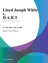 Lloyd Joseph White V. D.A.R.T