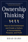 Ownership Thinking  How To End Entitlement And Create A Culture Of Accountability Purpose And Profit