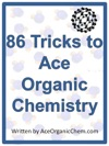 Organic Chemistry 86 Tricks To Ace Organic Chemistry