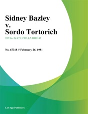 Download and Read Online Sidney Bazley v. Sordo Tortorich