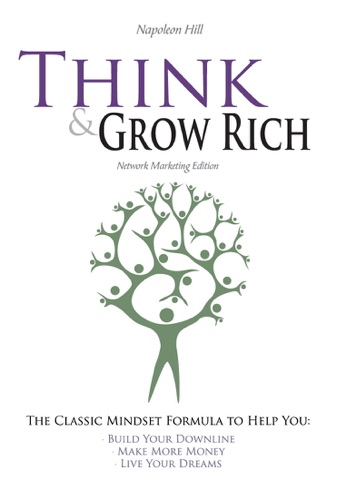 Napoleon Hill - Think and Grow Rich - Network Marketing Edition