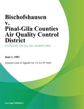 Bischofshausen V. Pinal-Gila Counties Air Quality Control District