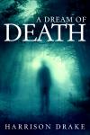 A Dream of Death (Detective Lincoln Munroe, Book 1)