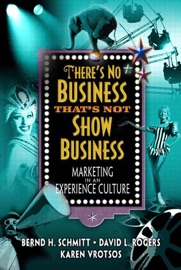 There S No Business That S Not Show Business Marketing In An Experience Culture