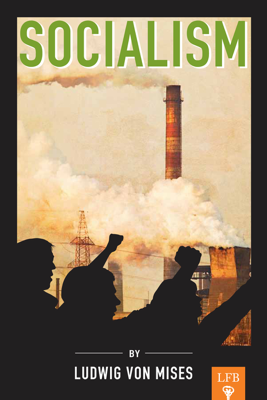 Socialism - Ludwig von Mises book