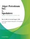 Alger Petroleum Inc V Spedalere