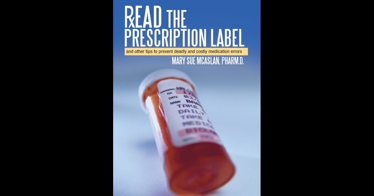 Read the prescription label by mary sue mcaslan pharmd for How to read medication labels