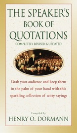 The Speaker's Book of Quotations, Completely Revised and Updated