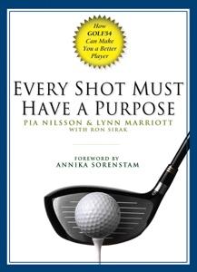 Every Shot Must Have a Purpose da Pia Nilsson, Lynn Marriott & Ron Sirak