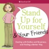 Stand Up For Yourself And Your Friends