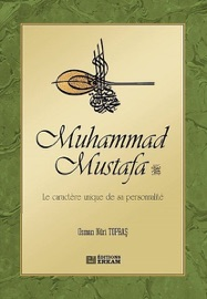 MUHAMMAD MUSTAFA LE CARACTèRE UNIQUE DE SA PERSONNALITé