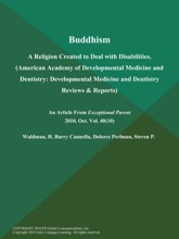 Buddhism: A Religion Created To Deal With Disabilities (American Academy Of Developmental Medicine And Dentistry: Developmental Medicine And Dentistry Reviews & Reports)