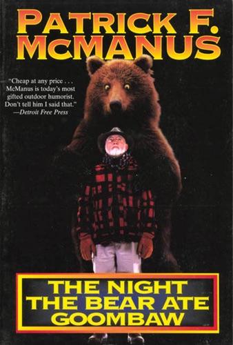 Patrick F. McManus - The Night the Bear Ate Goombaw
