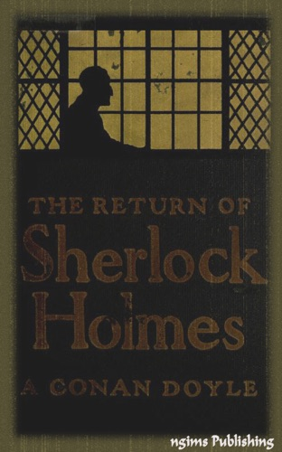 Arthur Conan Doyle, Sydney Paget, Frederic Dorr Steele & Charles R. Macauley - The Return of Sherlock Holmes (Illustrated + FREE audiobook download link)