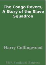 The Congo Rovers, A Story Of The Slave Squadron