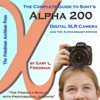 The Complete Guide To Sonys Alpha 200 Digital SLR Camera